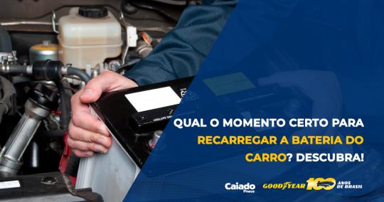 Qual o momento certo para recarregar a bateria do carro? Descubra!